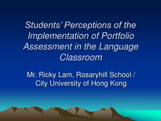 Students  Perceptions of the Implementation of Portfolio Assessment in the Language Classroom