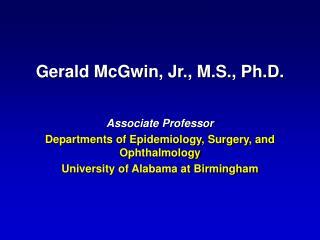 Gerald McGwin, Jr., M.S., Ph.D.