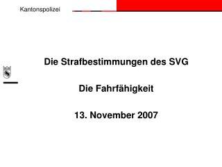 Die Strafbestimmungen des SVG  Die Fahrf higkeit  13. November 2007