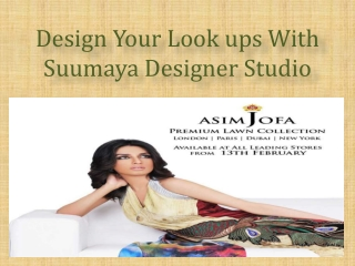 Design Your Look ups With Suumaya Designer Studio
