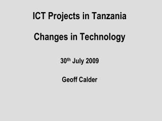 ICT Projects in Tanzania  Changes in Technology