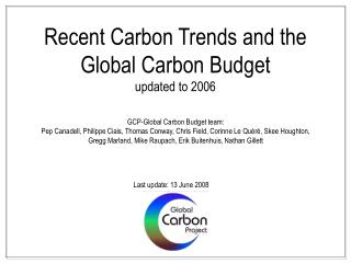 Recent Carbon Trends and the Global Carbon Budget updated to 2006
