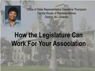 Office of State Representative Geraldine Thompson Florida House of Representatives District 39 Orlando