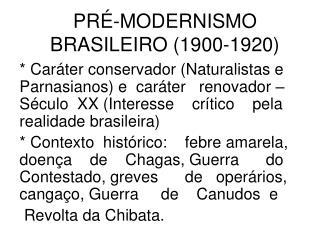 PR -MODERNISMO BRASILEIRO 1900-1920