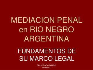 MEDIACION PENAL en RIO NEGRO  ARGENTINA