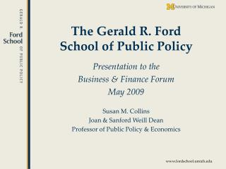 The Gerald R. Ford  School of Public Policy
