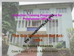 Induction Training Programme for Gram Sevaks.  THE GOA PANCHAYAT RAJ ACT: AN OVERVIEW           SEEMA FERNANDES
