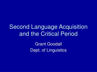 Second Language Acquisition and the Critical Period