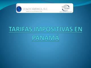 TARIFAS IMPOSITIVAS EN PANAM