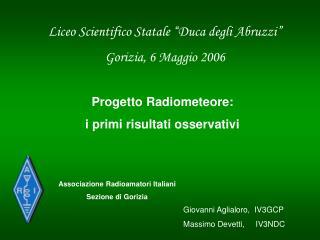 Liceo Scientifico Statale  Duca degli Abruzzi  Gorizia, 6 Maggio 2006