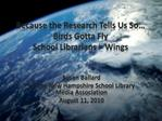 Because the Research Tells Us So  Birds Gotta Fly School Librarians  Wings