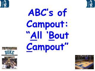 ABC s of Campout:  All  Bout Campout