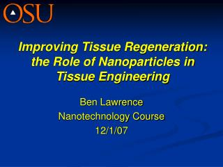 Improving Tissue Regeneration:  the Role of Nanoparticles in Tissue Engineering