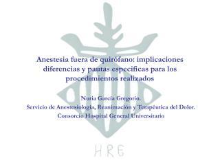 Anestesia fuera de quir fano: implicaciones diferencias y pautas especificas para los procedimientos realizados