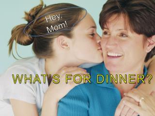 Hey,  Mom