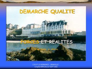 DEMARCHE QUALITE            FORCES ET REALITES    D. GUERARD   G. VESVAL
