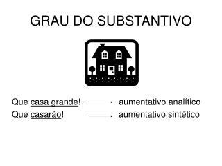 GRAU DO SUBSTANTIVO