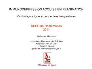 IMMUNODEPRESSION ACQUISE EN REANIMATION  Outils diagnostiques et perspectives th rapeutiques   DESC de R animation 2011