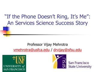 If the Phone Doesn t Ring, It s Me : An Services Science Success Story