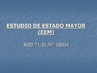 ESTUDIO DE ESTADO MAYOR EEM  ROD 71-01,N  10004