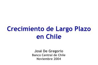 Crecimiento de Largo Plazo en Chile