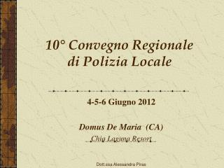 10  Convegno Regionale di Polizia Locale