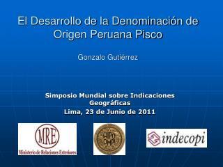 El Desarrollo de la Denominaci n de Origen Peruana Pisco  Gonzalo Guti rrez
