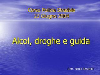 Corso Polizia Stradale 22 Giugno 2004