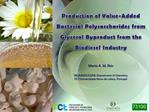 Production of Value-Added  Bacterial Polysaccharides from Glycerol Byproduct from the Biodiesel Industry