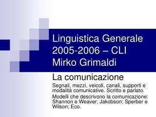 Linguistica Generale 2005-2006   CLI Mirko Grimaldi
