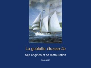 La go lette Grosse- le