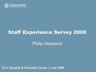 Staff Experience Survey 2008  Philip Hopwood
