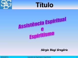 Assist ncia Espiritual e Espiritismo