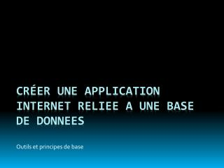 CR ER UNE APPLICATION INTERNET RELIEE A UNE BASE DE DONNEES