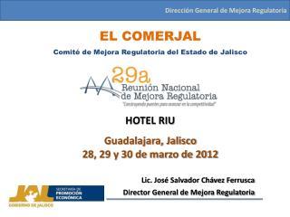 EL COMERJAL Comit  de Mejora Regulatoria del Estado de Jalisco     HOTEL RIU Guadalajara, Jalisco 28, 29 y 30 de marzo d