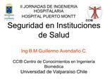 Seguridad en Instituciones de Salud  Ing B.M Guillermo Avenda o C.  CCIB Centro de Conocimientos en Ingenier a Biom dica