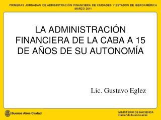 LA ADMINISTRACI N FINANCIERA DE LA CABA A 15 DE A OS DE SU AUTONOM A