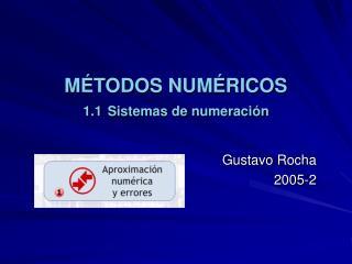 M TODOS NUM RICOS 1.1 Sistemas de numeraci n