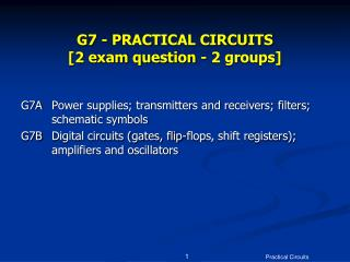 G7 - PRACTICAL CIRCUITS  [2 exam question - 2 groups]