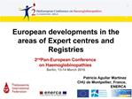 European developments in the areas of Expert centres and Registries  2nd Pan-European Conference  on Haemoglobinopathies