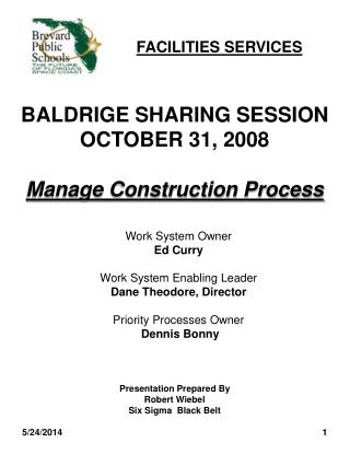 BALDRIGE SHARING SESSION OCTOBER 31, 2008  Manage Construction Process
