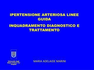 IPERTENSIONE ARTERIOSA LINEE GUIDA INQUADRAMENTO DIAGNOSTICO E  TRATTAMENTO