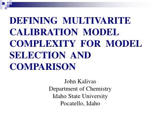 DEFINING  MULTIVARITE  CALIBRATION  MODEL COMPLEXITY  FOR  MODEL SELECTION  AND COMPARISON