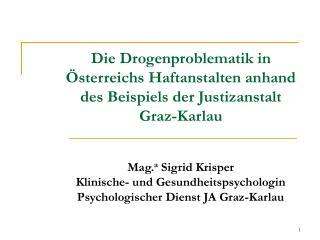 Die Drogenproblematik in  sterreichs Haftanstalten anhand des Beispiels der Justizanstalt Graz-Karlau
