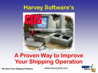 Harvey Software s        A Proven Way to Improve Your Shipping Operation