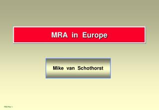 MRA  in  Europe