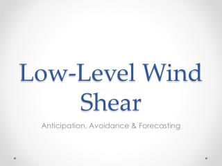 Low-Level Wind Shear