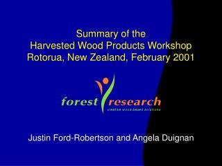 Summary of the  Harvested Wood Products Workshop Rotorua, New Zealand, February 2001