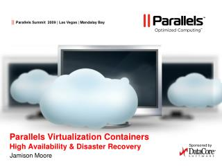 Parallels Virtualization Containers High Availability  Disaster Recovery