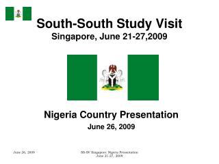 South-South Study Visit Singapore, June 21-27,2009